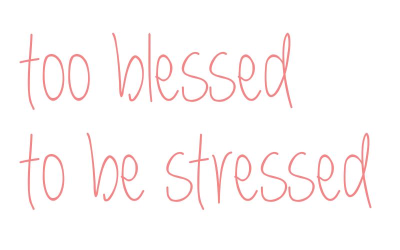 toostressedtobeblessed